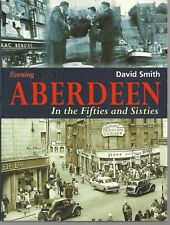 Aberdeen in the Fifties and Sixties. Social History - Nostalgia, Scotland