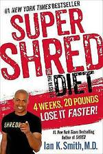 Super Shred the Big Results Diet: 4 Weeks 20 Pounds Lose it Faster! by Ian K....