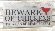 """Hand Painted """"Beware Of Chickens"""" Rustic Wood Farmhouse Sign Chicken Humor"""