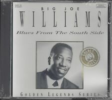 "WILLIAMS, BIG JOE ""Blues From The South Side""  GOLDEN LEGENDS  SEALED  BLUES- CD"