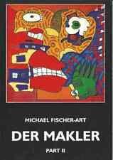 Michael Fischer-Art - Der Makler - Part II