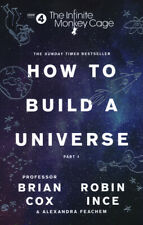 How to build a universe. Part 1 by Prof. Brian Cox (Paperback / softback)