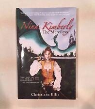 Nina Kimberly the Merciless by Christiana Ellis (2009, Paperback)