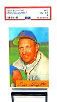 1954 Bowman #62 HOF Cardinals ENOS SLAUGHTER Vintage Baseball Card PSA 4 VG-EX