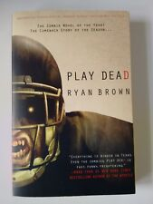 Play Dead by Ryan Brown (2010, Paperback) UNCORRECTED PROOF Advanced Copy