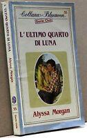 L'ULTIMO QUARTO DI LUNA - A. Morgan [Bluemoon serie club 55]