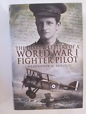 The Diary and Letters of a World War I Fighter Pilot by Christopher M. Burgess