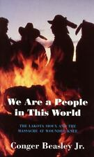 We Are a People in This World: The Lakota Sioux and the Massacre at-ExLibrary