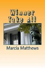 Winner Take All by Marcia Matthews (2014, Paperback)