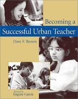 Becoming a Successful Urban Teacher Paperback Dave F. Brown
