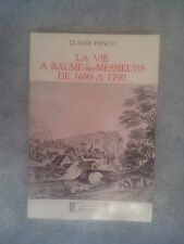 La vie à Baume les Messieurs de 1690 à 1790 Claude  Poncet TTBE (1981 ) Jura