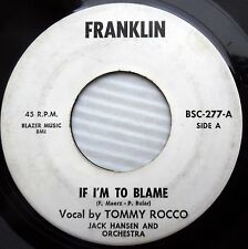 TOMMY ROCCO pop 60's 45 on FRANKLIN If I'm to blame These things are gone JR169