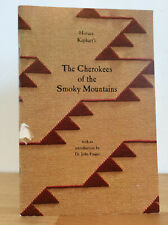 THE CHEROKEES OF THE SMOKY MOUNTAINS - Horace Kephart - Native American history
