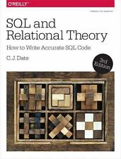 SQL and Relational Theory : How to Write Accurate SQL Code by C. J. Date...