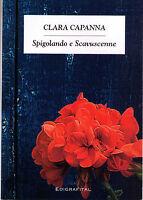 Spigolando e Scavuscenne - Clara Capanna - Libro Nuovo in offerta!