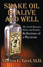 Snake Oil is Alive and Well: The Clash Between Myths and Reality-Reflections of