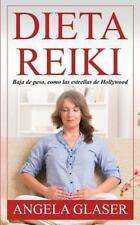 Dieta Reiki : Baja de Peso, Como Las Estrellas de Hollywood by Angela Glaser...