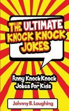 Ultimate Knock Knock Jokes : Funny Knock Knock Jokes for Kids: By Laughing, J...