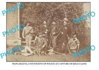 6 x 4 PHOTO OF OLD WANGARATTA NED KELLY CAPTURE POLICE