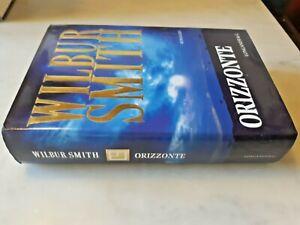 Wilbur Smith - ORIZZONTE - Longanesi & C. prima edizione Febbraio 2003