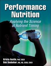 Performance Nutrition: Applying the Science of Nutrient Timing-ExLibrary