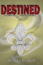 Destined : SuperNatural by Tamala Callaway (2013, Paperback)