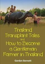 Thailand Transplant Tales and How to Become a Gentleman Farmer in Thailand by...