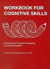 Workbook for Cognitive Skills: Exercises for Thought Processing and Wo-ExLibrary