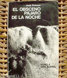 El obsceno pájaro de la noche, José Donoso, Primera edición, 1970, Seix Barral