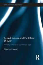 Armed Drones and the Ethics of War: Military Virtue in a Post-Heroic Age (Paperb