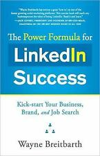 The Power Formula for Linkedin Success: Kick-start Your Business, Brand, and Job