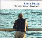 LUCIO DALLA - QUI DOVE IL MARE... - 3 CD NUOVO SIGILLATO