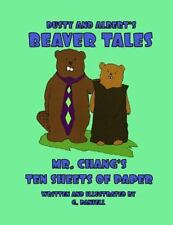Dusty and Albert's Beaver Tales - Mr Chang's Ten Sheets of Paper by G.