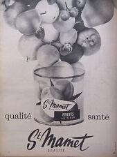 PUBLICITÉ DE PRESSE 1962 ST MAMET FRUIT AU SIROP QUALITÉ SANTÉ - ADVERTISING