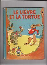 LORIOUX. Le Lièvre et la Tortue. Hachette 1935, cartonné. EO