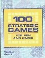 100 Strategic Games For Pen And Paper By Walter Joris