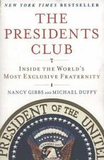 The Presidents Club: Inside the World's Most Exclusive Fraternity by Gibbs, Nan