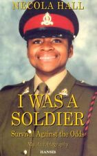 I Was a Soldier : Survival Against the Odds, Necola Hall, New Book
