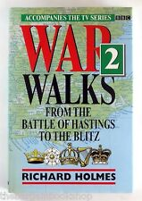 WAR WALKS 2 - From the Battle of Hastings to the Blitz by Richard Holmes