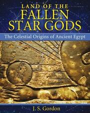 Land of the Fallen Star Gods : The Celestial Origins of Ancient Egypt by J....