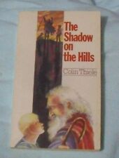 Colin Thiele - The Shadow on the Hills LOCAL FREEPOST ch sc 0814