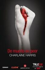 De muerto en peor (True Blood) (Spanish Edition), Harris, Charlaine, Good Condit