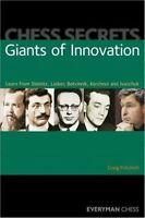 Chess Secrets: Giants of Innovation: Learn from Steinitz, Lasker... NEW BOOK