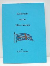 Book, Reflections on the 20th Century by E. W. Croxson