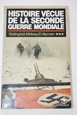 HISTOIRE VECUE SECONDE GUERRE MONDIALE STALINGRAD MIDWAY EL ALAMEIN T3 MARABOUT