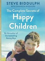 The Complete Secrets of Happy Children by Steve Biddulph NEW