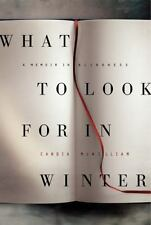 auction What to Look for in Winter : A Memoir in Blindness by Candia McWilliam