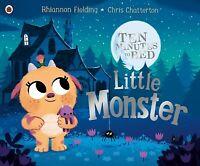 Ten Minutes to Bed: Little Monster, Paperback by Fielding, Rhiannon; Chattert...