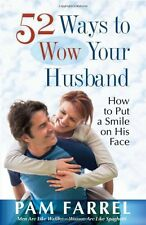 52 Ways to Wow Your Husband: How to Put a Smile on His Face by Pam Farrel
