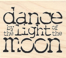 Dance by the Light of the Moon Wood Mounted Rubber Stamp IMPRESSION OBSESSION Ne